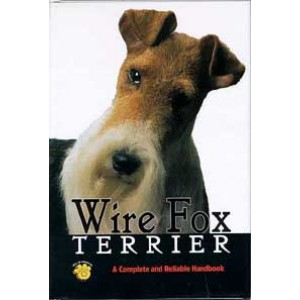 Wire Fox Terrier: A Complete and Reliable Handbook