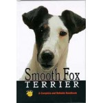Smooth Fox Terrier: A Complete and Reliable Handbook